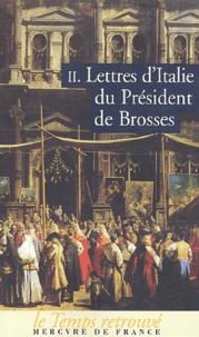Charles de Brosses - Lettres d'Italie du Président de Brosses - Tome 2.