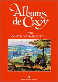 Album de Croÿ - Volume 8, Comté de Hainaut 5.pdf