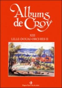 Album de Croÿ - Volume 13, Lille-Douai-Orchies 2.pdf