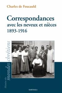 Charles de Foucauld - Correspondances avec les neveux et nièces (1893-1916) de la famille de Blic.