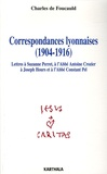 Charles de Foucauld - Correspondances lyonnaises (1904-1916) - Lettres à Suzanne Perret, à l'Abbé Antoine Crozier, à Joseph Hours et à l'Abbé Constant Pel.