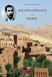 Charles de Foucauld - Reconnaissance au Maroc - Journal de voyage.