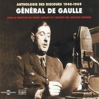 Charles De GAULLE et Général de Gaulle - Anthologie des discours de Charles de Gaulle 1940-1969 - Sous la direction de Pierre Lefranc et l'Institut des Archives Sonores.