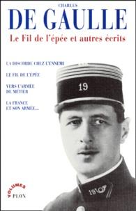 Charles de Gaulle - Le fil de l'épée et autres écrits.