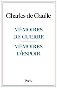 Charles de Gaulle - Mémoires de guerre, mémoires d'espoir.