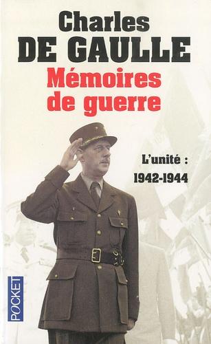 Charles de Gaulle - Mémoires de guerre - Tome 2, L'unité 1942-1944.