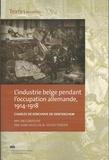 Charles De Kerchove de Denterghem - L'industrie belge pendant l'occupation allemande, 1914-1918.