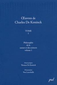 Charles De Koninck - Oeuvres de Charles De Koninck - Tome 1, Philosophie de la nature et des sciences volume 1.