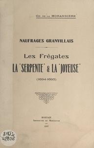 Charles de La Morandière - Naufrages granvillais : les frégates la Serpente et la Joyeuse (1694-1695).