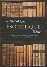 Charles de Liguori et Sébastien Landemont - La bibliothèque ésotérique idéale - Coffret 10 volumes.