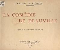Charles de Richter et  Collectif - La comédie de Deauville.