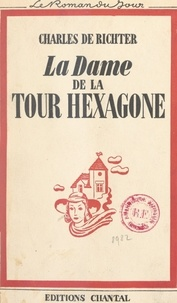 Charles de Richter - La dame de la tour hexagone.