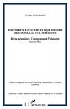 Charles de Rochefort - Histoire naturelle et morale des îles Antilles de l'Amérique - Livre premier comprenant l'histoire naturelle.