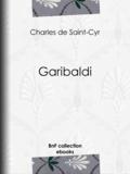 Charles de Saint-Cyr - Garibaldi.
