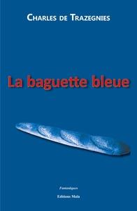 Charles de Trazegnies - La baguette bleue.
