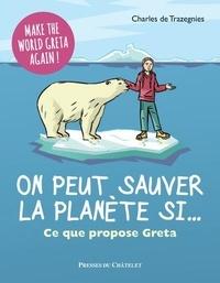 Charles de Trazegnies - On peut sauver la planète si... - Ce que propose Greta.