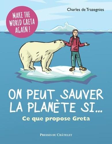 On peut sauver la planète si.... Ce que propose Greta