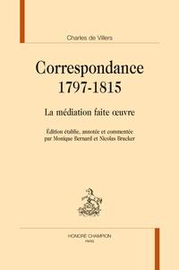 Charles de Villers - Correspondance 1797-1815 - La médiation faite oeuvre.
