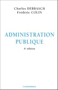 Charles Debbasch et Frédéric Colin - Administration publique.