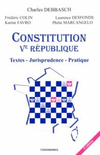 Charles Debbasch - Constitution Ve République - Textes, jurisprudence, pratique.