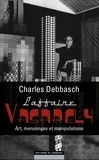 Charles Debbasch - L'affaire Vasarely : art, mensonges et manipulations.