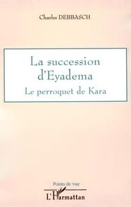 Charles Debbasch - la succession d'Eyadéma : le perroquet de Kara.