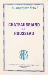 Charles Dédéyan - Chateaubriand et Rousseau.