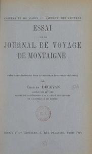Charles Dédéyan et Jean-Marie Carré - Essai sur le Journal de voyage, de Montaigne - Thèse complémentaire pour le Doctorat ès-lettres présentée à la Faculté des lettres de l'Université de Paris.