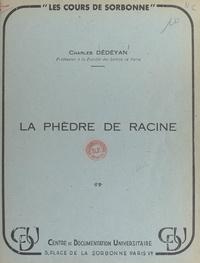 Charles Dédéyan - La Phèdre de racine.