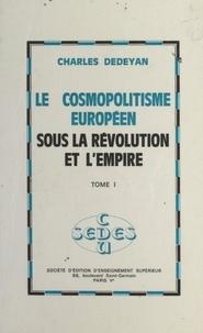 Charles Dédéyan - Le cosmopolitisme européen sous la Révolution et l'Empire (1).