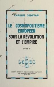 Charles Dédéyan - Le cosmopolitisme européen sous la Révolution et l'Empire (2).