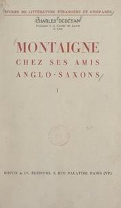 Charles Dédéyan et Jean-Marie Carré - Montaigne chez ses amis anglo-saxons (1). Montaigne dans le romantisme anglais et ses prolongements victoriens.