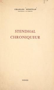 Charles Dédéyan - Stendhal chroniqueur.