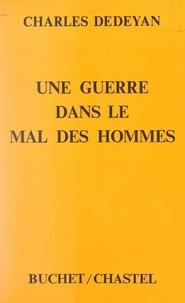 Charles Dédéyan - Une guerre dans le mal des hommes.