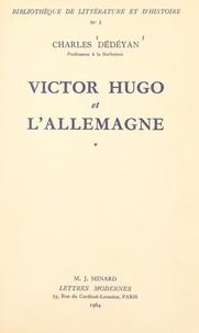 Charles Dédéyan - Victor Hugo et l'Allemagne (1). La formation, 1802-1830.