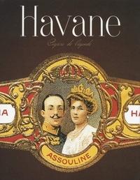 Havane- Cigares de légende - Charles Del Todesco |