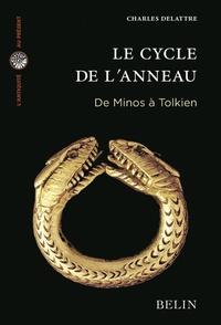 Charles Delattre - Le cycle de l'anneau - De Minos à Tolkien.