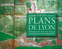Charles Delfante et Jean Pelletier - Plans de Lyon - 1350-2030.