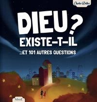Charles Delhez - Dieu existe-t-il ? - Et 101 autres questions.