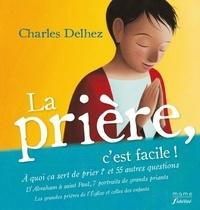 Charles Delhez - La prière, c'est facile !.