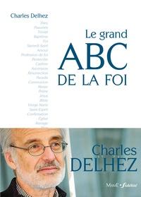 Charles Delhez - Le grand ABC de la foi.