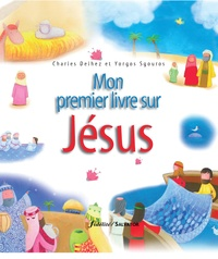 Charles Delhez et Yorgos Sgouros - Mon premier livre sur Jésus.
