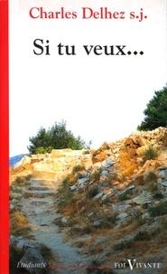 """Charles Delhez - """"Si tu veux"""" - 40 méditations à la suite de Jésus de Nazareth."""