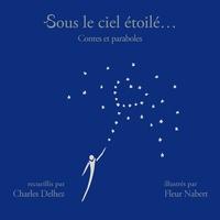 Charles Delhez - Sous le ciel étoilé... - Contes et paraboles.