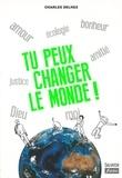 Charles Delhez - Tu peux changer le monde !.
