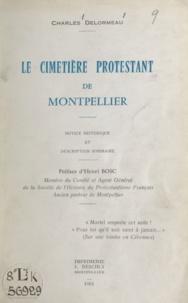 Charles Delormeau et Henri Bosc - Le cimetière protestant de Montpellier - Notice historique et description sommaire.