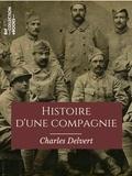 Charles Delvert - Histoire d'une compagnie - Novembre 1915-Juin 1916.