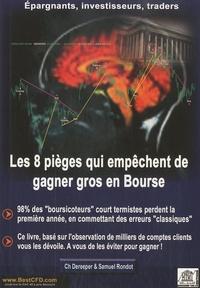 Charles Dereeper et Samuel Rondot - Les 8 pièges qui empêchent de gagner gros en Bourse.