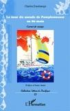 Charles Deschamps et Amar Ammi - Le tour du monde de Pamplemousse en 80 mois - Carnet de voyage.