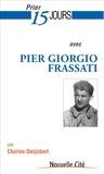 Charles Desjobert - Prier 15 jours avec Pier Giorgio Frassati - Etudiant engagé.
